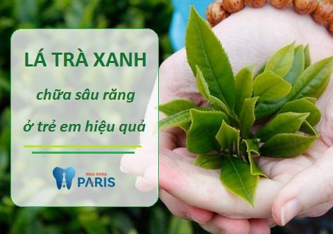 Sử dụng lá trà xanh là cách chữa sâu răng cho trẻ em đơn giản, hiệu quả