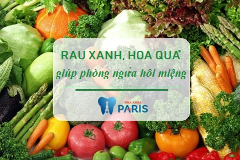 Rau xanh, hoa quả giúp giảm thiểu nguy cơ mắc chứng hôi miệng