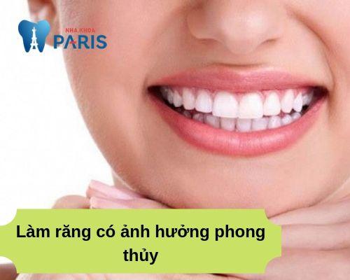 Làm răng có ảnh hưởng phong thủy không?