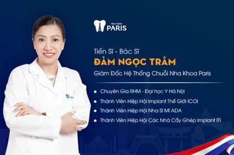 TS. BS Đàm Ngọc Trâm - GĐ chuỗi hệ thống Nha Khoa Paris