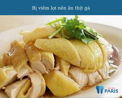 Vậy viêm lợi có ăn được thịt gà không?