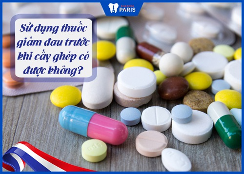 lưu ý trước khi làm implant không cần uống thuốc giảm đau trước