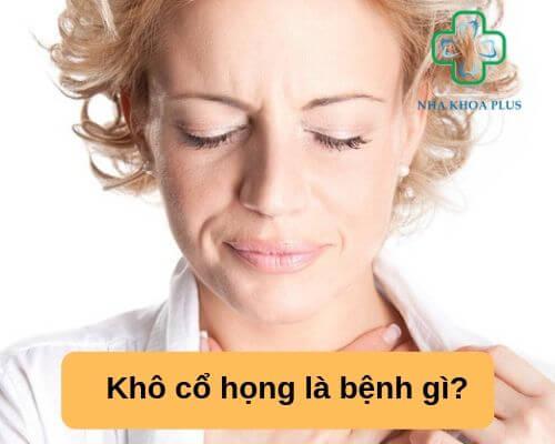 Khô cổ họng là bệnh gì?